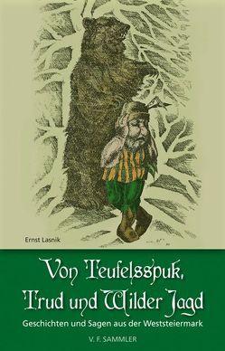 Von Teufelsspuk, Trud und Wilder Jagd von Lasnik,  Ernst