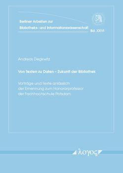 Von Texten zu Daten — Zukunft der Bibliothek von Degkwitz,  Andreas, Hobohm,  Hans-Christoph