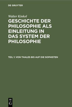 Von Thales bis auf die Sophisten von Kinkel,  Walter