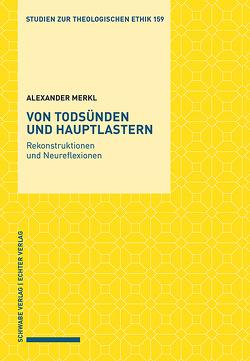 Von Todsünden und Hauptlastern von Merkl,  Alexander