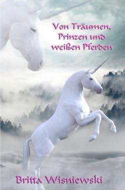 Von Träumen, Prinzen und weißen Pferden von Wisniewski,  Britta