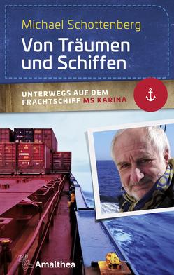 Von Träumen und Schiffen von Schottenberg,  Michael