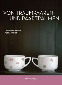 Von Traumpaaren und Paarträumen von Haiden,  Christine, Rainer,  Petra