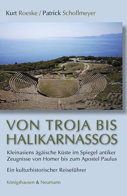 Von Troja bis Halikarnassos von Roeske,  Kurt, Schollmeyer,  Patrick