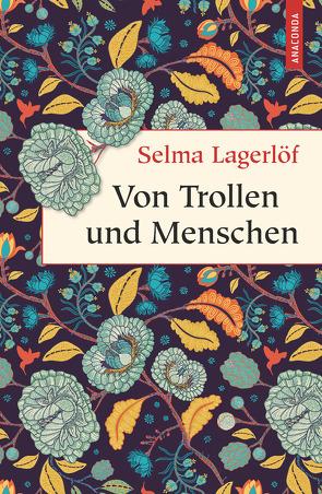 Von Trollen und Menschen von Franzos,  Marie, Lagerloef,  Selma