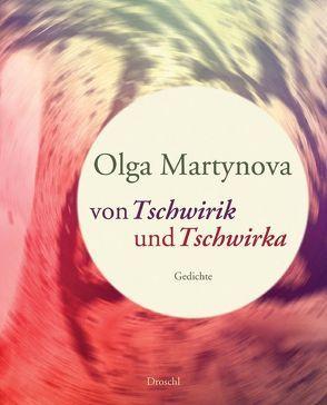 Von Tschwirik und Tschwirka von Erb,  Elke, Martynova,  Olga