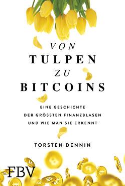 Von Tulpen zu Bitcoins von Dennin,  Torsten