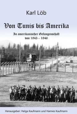 Von Tunis bis Amerika von Kaufmann,  Hannes, Kaufmann,  Helga, Löb,  Karl