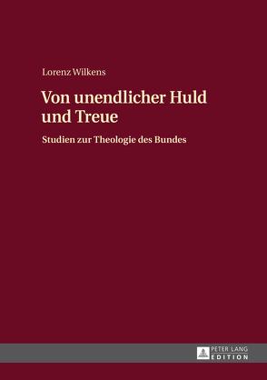 Von unendlicher Huld und Treue von Wilkens,  Lorenz
