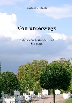Von unterwegs von Swiderski,  Siegfried