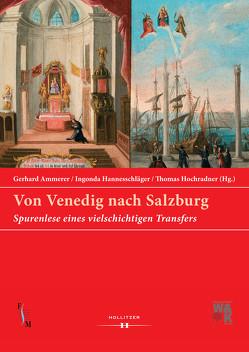 Von Venedig nach Salzburg von Ammerer,  Gerhard, Hannesschläger,  Ingonda, Hochradner,  Thomas