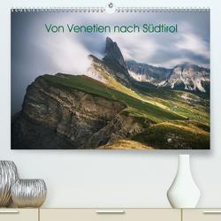 Von Venetien nach Südtirol (Premium, hochwertiger DIN A2 Wandkalender 2021, Kunstdruck in Hochglanz) von Claude Castor I 030mm-photography,  Jean