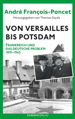 Von Versailles bis Potsdam von François-Poncet,  André, Gayda,  Thomas