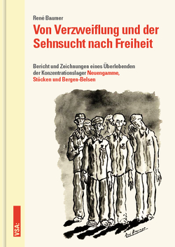 Von Verzweiflung und der Sehnsucht nach Freiheit von Baumer,  René, Fisch,  Marion