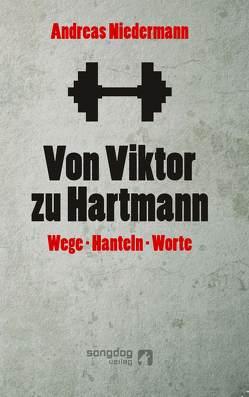 Von Viktor zu Hartmann von Niedermann,  Andreas, Niedermann,  Antonia