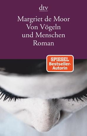 Von Vögeln und Menschen von Beuningen,  Helga van, Moor,  Margriet de