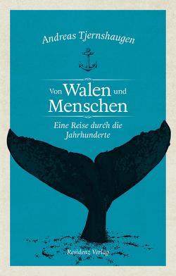 Von Walen und Menschen von Bayer,  Martin, Tjernshaugen,  Andreas
