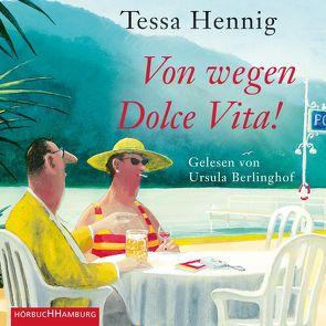 Von wegen Dolce Vita! von Berlinghof,  Ursula, Hennig,  Tessa