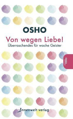 Von wegen Liebe! von Osho