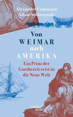 Von Weimar nach Amerika von Cammann,  Alexander, Soboczynski,  Adam