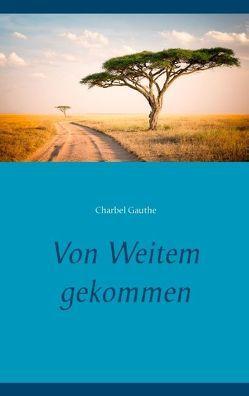 Von Weitem gekommen von Gauthe,  Charbel