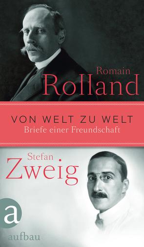 Von Welt zu Welt von Gersch,  Christel, Rolland,  Romain, Schewe,  Eva, Schewe,  Gerhard, Zweig,  Stefan