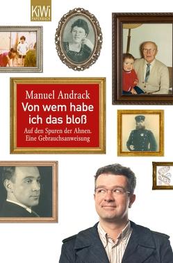 Von wem habe ich das bloß von Andrack,  Manuel