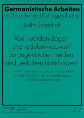 Von 'werden degen' und 'edelen vrouwen' zu 'tugentlichen helden' und 'eelichen hausfrawen' von Schönhoff,  Judith