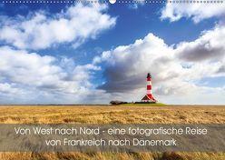 Von West nach Nord – eine fotografische Reise von Frankreich nach Dänemark (Wandkalender 2019 DIN A2 quer) von Peters,  Reemt