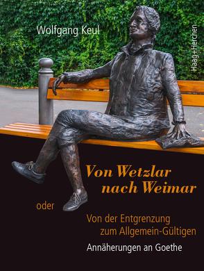 Von Wetzlar nach Weimar von Keul,  Wolfgang