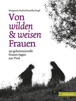 Von wilden und weisen Frauen von Fuchs,  Margareta, Krapf,  Veronika