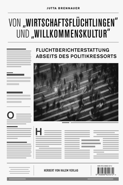 """Von """"Wirtschaftsflüchtlingen"""" und """"Willkommenskultur"""" von Jutta,  Brennauer"""