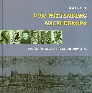 Von Wittenberg nach Europa von Treu,  Martin