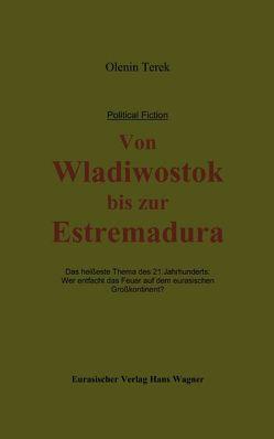 Von Wladiwostok bis zur Estremadura von Terek,  Olenin