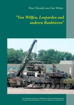 """""""Von Wölfen, Leoparden und anderen Raubtieren"""" von Walter,  Uwe"""