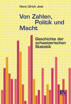 Von Zahlen, Politik und Macht von Jost,  Hans-Ulrich, Malaguerra,  Carlo