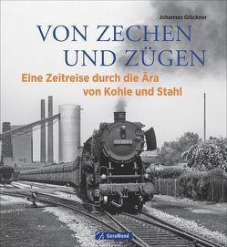 Von Zechen und Zügen von Glöckner,  Johannes