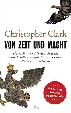 Von Zeit und Macht von Clark,  Christopher, Juraschitz,  Norbert