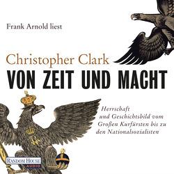 Von Zeit und Macht von Arnold,  Frank, Clark,  Christopher, Juraschitz,  Norbert