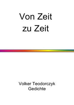 Von Zeit zu Zeit von Teodorczyk,  Volker