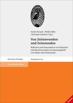 Von Zeitenwenden und Zeitenenden von Freund,  Stefan, Schubert,  Christoph