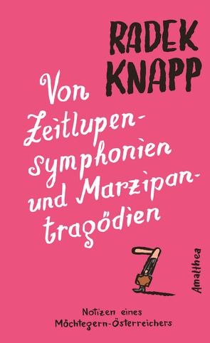 Von Zeitlupensymphonien und Marzipantragödien von Knapp,  Radek, Mahler,  Nicolas