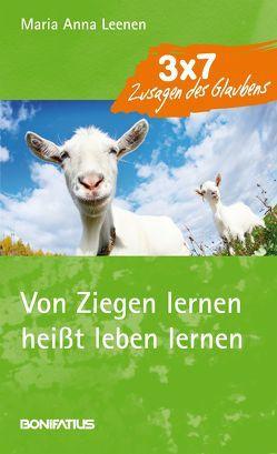 Von Ziegen lernen heißt leben lernen von Leenen,  Maria Anna