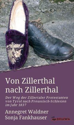 Von Zillerthal nach Zillerthal von Fankhauser,  Sonja, Waldner,  Annegret