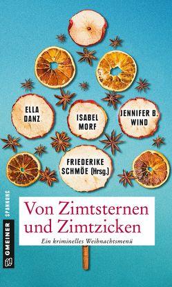 Von Zimtsternen und Zimtzicken von Danz,  Ella, Morf,  Isabel, Schmöe,  Friederike, Wind,  Jennifer B.
