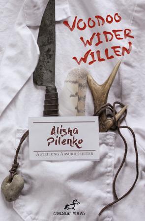 Voodoo wider Willen von Pilenko,  Alisha
