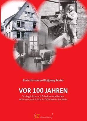 Vor 100 Jahren von Herrmann,  Erich, Reuter,  Wolfgang