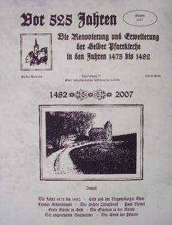 Vor 525 Jahren. Die Renovierung und Erweiterung der Selber Pfarrkirche in den Jahren 1475 bis 1482 von Heinrich,  Stefan