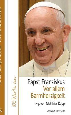 Vor allem Barmherzigkeit von Franziskus (Papst), Kopp,  Matthias