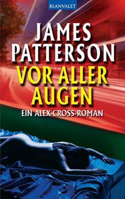 Vor aller Augen von Patterson,  James, Petri,  Edda